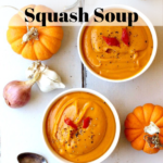 Pinterest graphic with 2 white bowls of squash soup on a white wooden board with 2 spoons & 2 small pumpkins