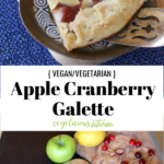 2 photo Pinterest graphic top slice of apple cranberry galette on a brown plate and bottom a whole apple cranberry galette on a wooden cutting board